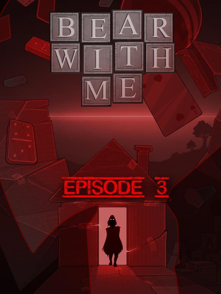 Bear With Me - Episode Three