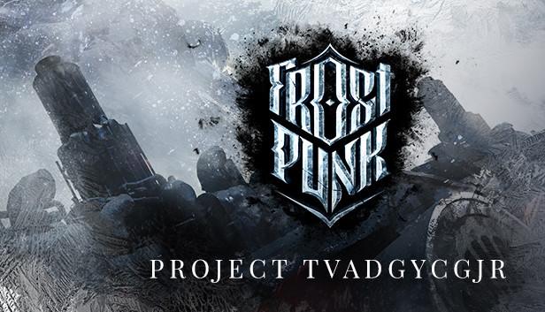 Frostpunk: Project TVADGYCGJR