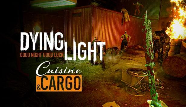 Dying Light - Cuisine & Cargo | WW (3502c052-9786-44aa-b09a-6148c9518a87)