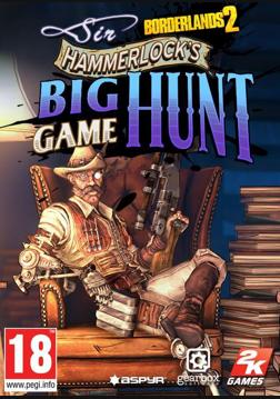 Borderlands 2: Sir Hammerlock?s Big Game Hunt
