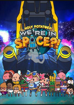Holy Potatoes! We?re in Space?!