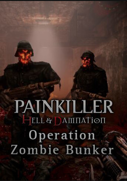 Painkiller Hell & Damnation: Operation Zombie Bunker